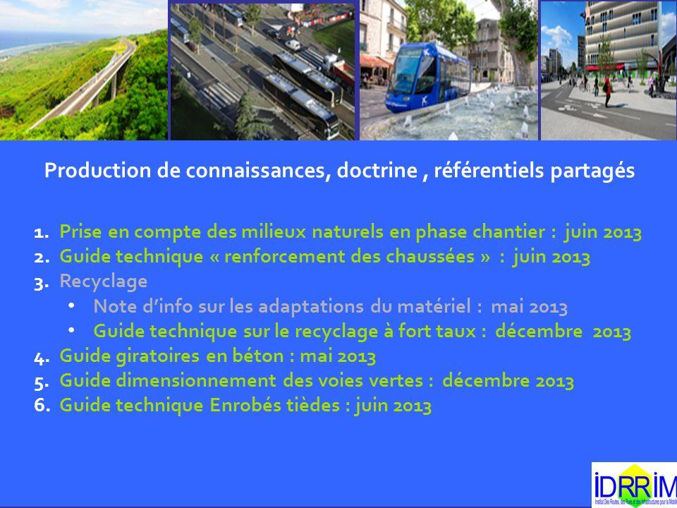 Production de connaissances, doctrine, référentiels partagés 1.Prise en compte des milieux naturels en phase chantier : juin 2013 2.Guide technique «