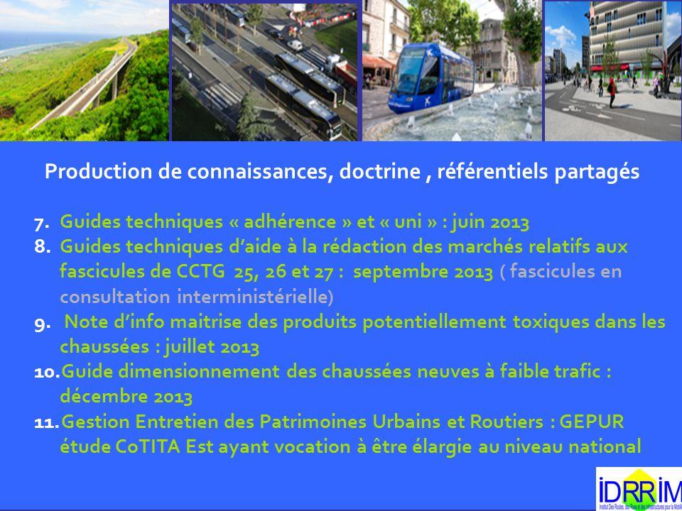 Production de connaissances, doctrine, référentiels partagés 7.Guides techniques « adhérence » et « uni » : juin 2013 8.Guides techniques daide à la r