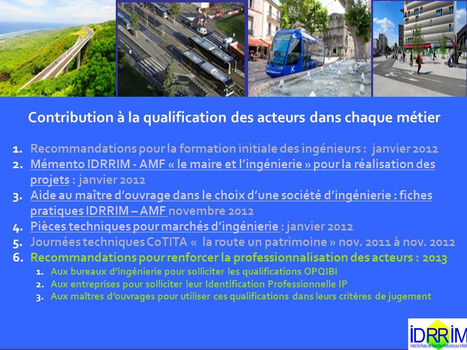 Contribution à la qualification des acteurs dans chaque métier 1.Recommandations pour la formation initiale des ingénieurs : janvier 2012 2.Mémento ID