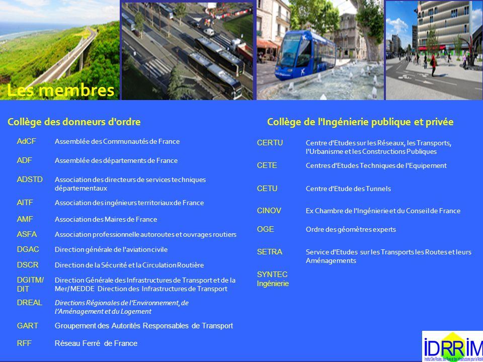 Les membres Collège des donneurs d'ordre Collège de l'Ingénierie publique et privée AdCF Assemblée des Communautés de France ADF Assemblée des départe