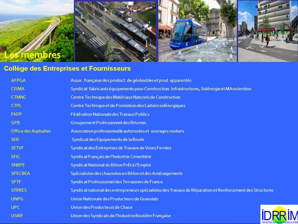 Les membres Collège des Entreprises et Fournisseurs AFPGAAssoc. française des product. de géotextiles et prod. apparentés CISMASyndicat fabricants équ