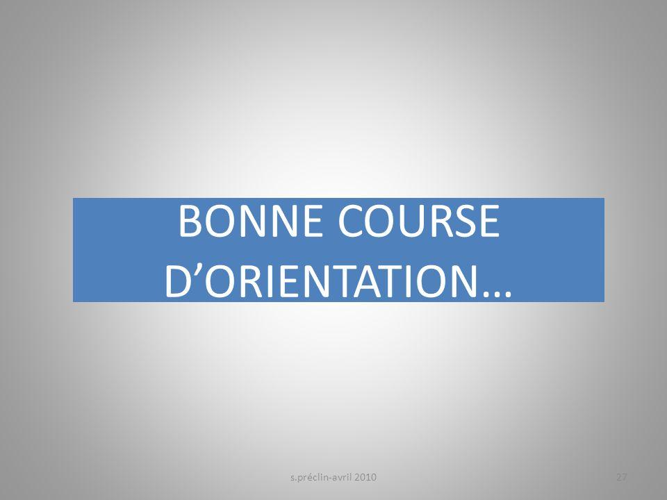 BONNE COURSE DORIENTATION… s.préclin-avril 201027