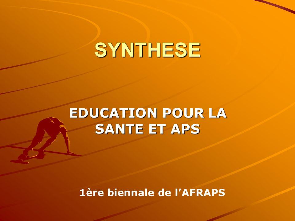 SYNTHESE EDUCATION POUR LA SANTE ET APS 1ère biennale de lAFRAPS