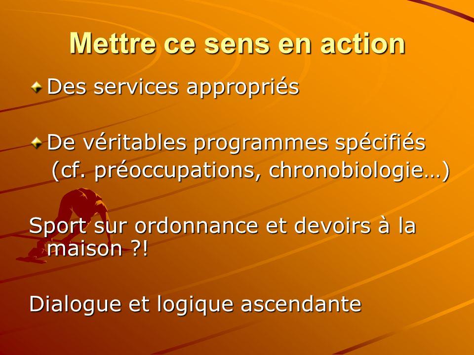 Mettre ce sens en action Des services appropriés De véritables programmes spécifiés (cf.