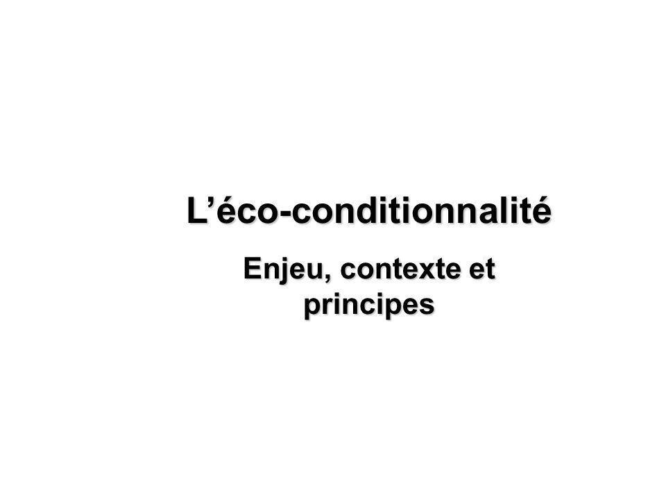 Léco-conditionnalité Enjeu, contexte et principes