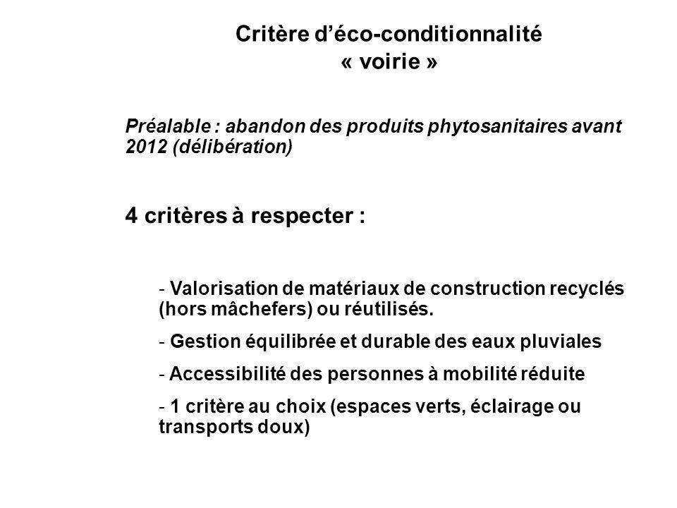 Préalable : abandon des produits phytosanitaires avant 2012 (délibération) 4 critères à respecter : - Valorisation de matériaux de construction recyclés (hors mâchefers) ou réutilisés.