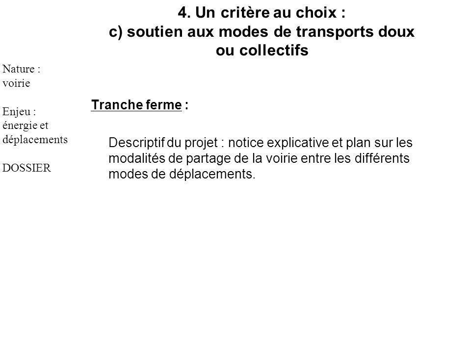 Tranche ferme : Descriptif du projet : notice explicative et plan sur les modalités de partage de la voirie entre les différents modes de déplacements.