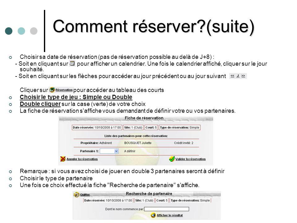 Comment réserver?(suite) Saisir tout ou partie du nom du partenaire recherché et cliquer sur Une liste s affiche correspondant à votre recherche.