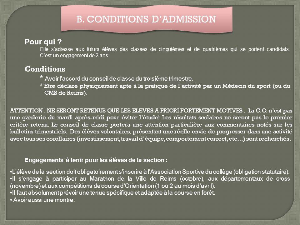 B.CONDITIONS DADMISSION Pour qui .