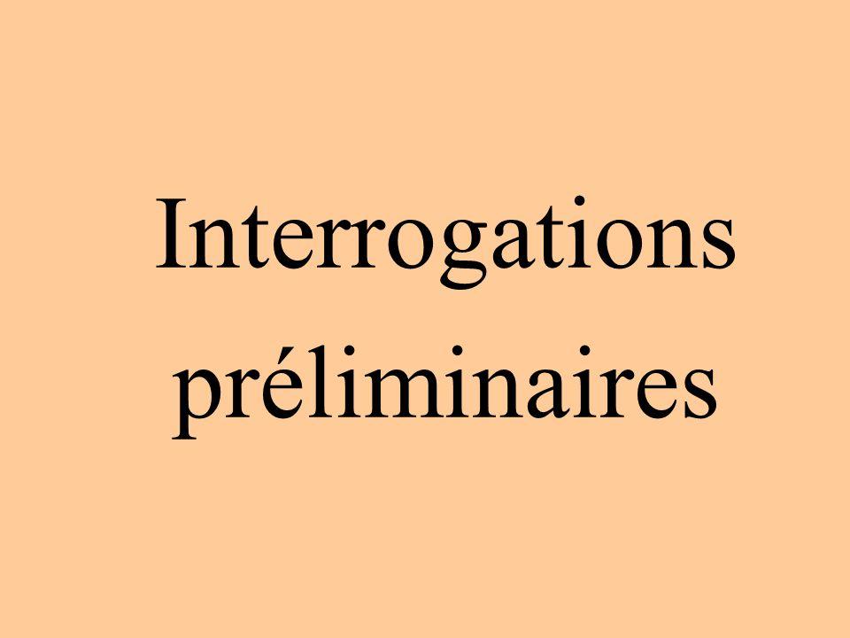 Interrogations préliminaires