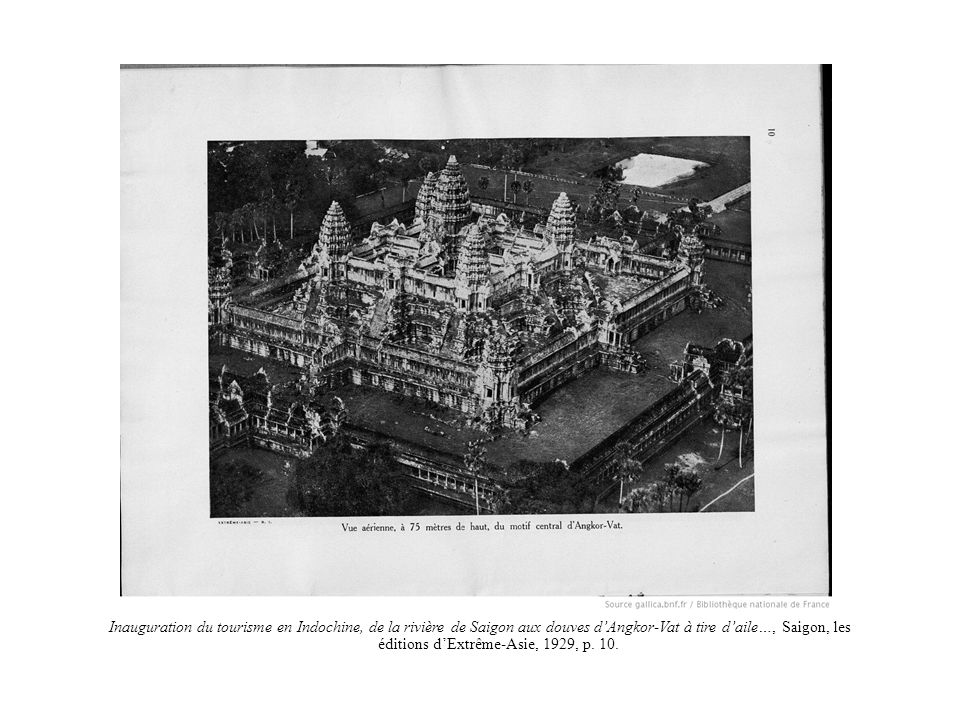 Inauguration du tourisme en Indochine, de la rivière de Saigon aux douves dAngkor-Vat à tire daile…, Saigon, les éditions dExtrême-Asie, 1929, p. 10.