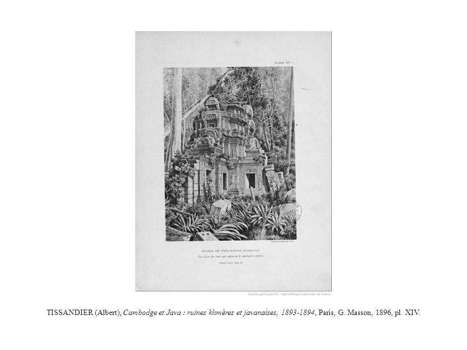 TISSANDIER (Albert), Cambodge et Java : ruines khmères et javanaises, 1893-1894, Paris, G. Masson, 1896, pl. XIV.