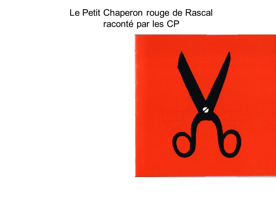 Le Petit Chaperon rouge de Rascal raconté par les CP