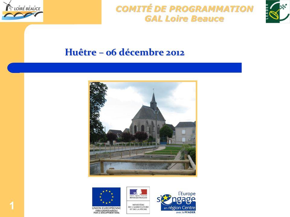 1 COMITÉ DE PROGRAMMATION GAL Loire Beauce Huêtre – 06 décembre 2012