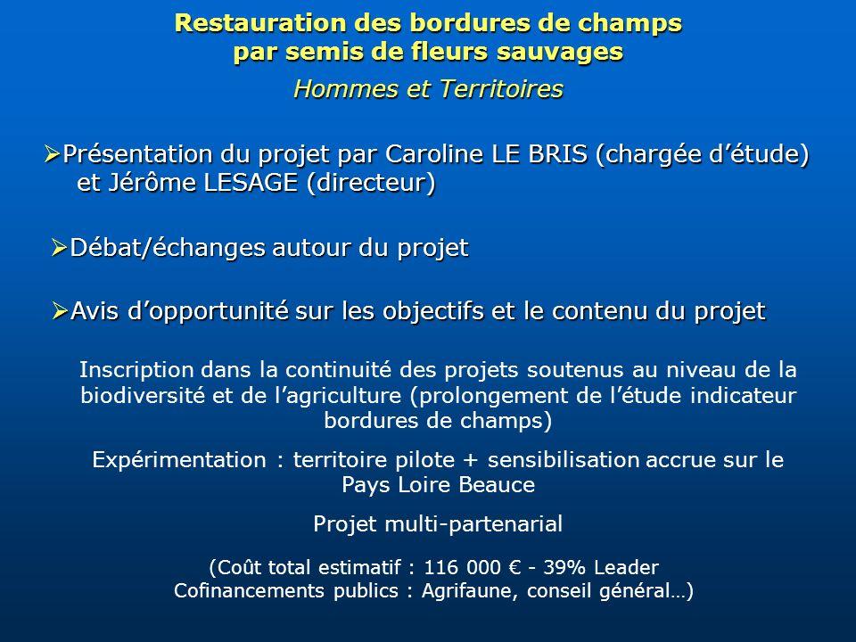 Présentation du projet par Caroline LE BRIS (chargée détude) et Jérôme LESAGE (directeur) Présentation du projet par Caroline LE BRIS (chargée détude)