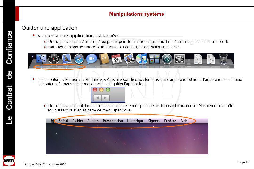 Page 15 Le Contrat de Confiance Groupe DARTY –octobre 2010 Manipulations système Quitter une application Vérifier si une application est lancée oUne a