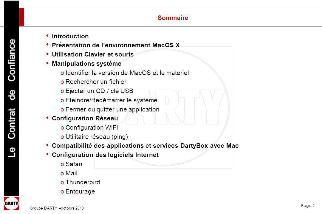 Page 2 Le Contrat de Confiance Groupe DARTY –octobre 2010 Introduction Présentation de lenvironnement MacOS X Utilisation Clavier et souris Manipulati