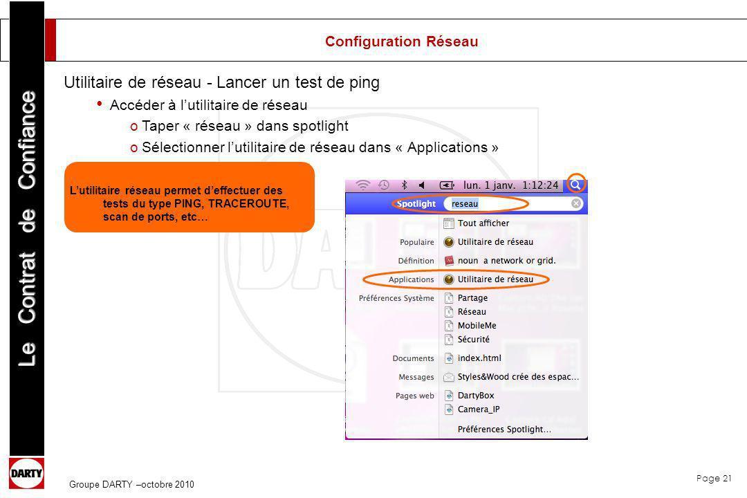 Page 21 Le Contrat de Confiance Groupe DARTY –octobre 2010 Lutilitaire réseau permet deffectuer des tests du type PING, TRACEROUTE, scan de ports, etc
