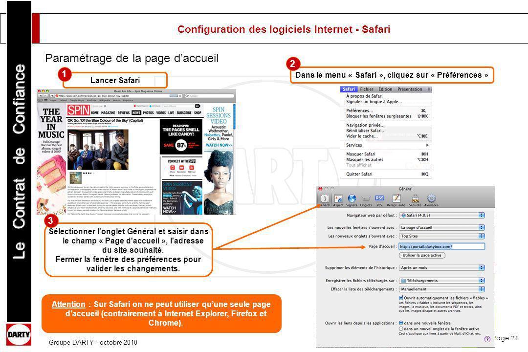Page 24 Le Contrat de Confiance Groupe DARTY –octobre 2010 Configuration des logiciels Internet - Safari Lancer Safari Dans le menu « Safari », clique