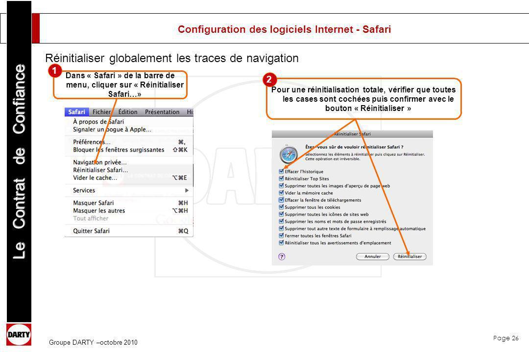 Page 26 Le Contrat de Confiance Groupe DARTY –octobre 2010 Dans « Safari » de la barre de menu, cliquer sur « Réinitialiser Safari…» Pour une réinitia