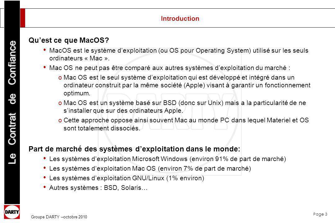 Page 3 Le Contrat de Confiance Groupe DARTY –octobre 2010 Introduction Quest ce que MacOS? MacOS est le système dexploitation (ou OS pour Operating Sy