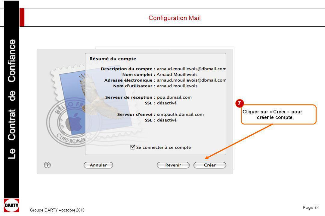 Page 34 Le Contrat de Confiance Groupe DARTY –octobre 2010 Cliquer sur « Créer » pour créer le compte. 7 Configuration Mail