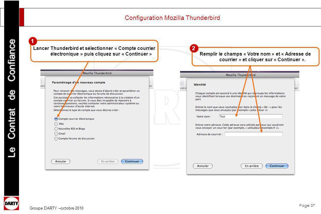 Page 37 Le Contrat de Confiance Groupe DARTY –octobre 2010 Configuration Mozilla Thunderbird Lancer Thunderbird et sélectionner « Compte courrier élec