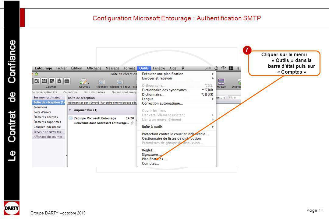 Page 44 Le Contrat de Confiance Groupe DARTY –octobre 2010 Configuration Microsoft Entourage : Authentification SMTP Cliquer sur le menu « Outils » da