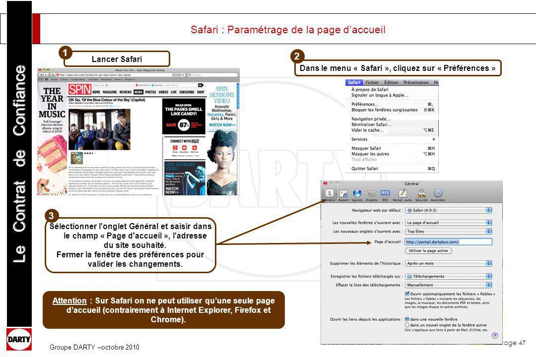 Page 47 Le Contrat de Confiance Groupe DARTY –octobre 2010 Safari : Paramétrage de la page daccueil Lancer Safari Dans le menu « Safari », cliquez sur