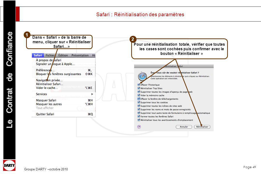 Page 49 Le Contrat de Confiance Groupe DARTY –octobre 2010 Safari : Réinitialisation des paramètres Dans « Safari » de la barre de menu, cliquer sur «