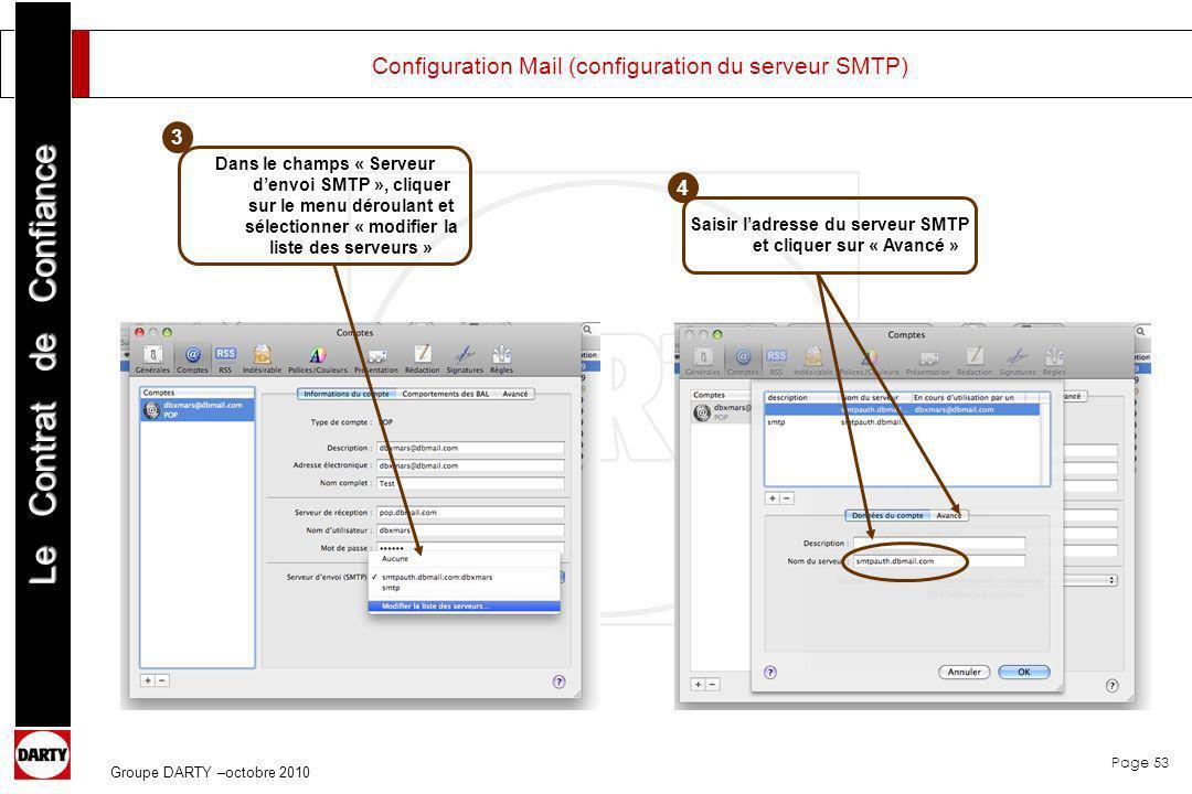 Page 53 Le Contrat de Confiance Groupe DARTY –octobre 2010 Configuration Mail (configuration du serveur SMTP) Saisir ladresse du serveur SMTP et cliqu