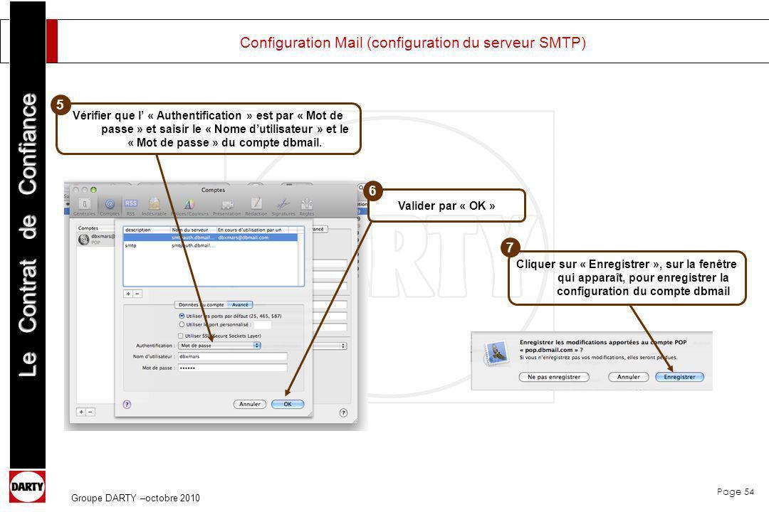 Page 54 Le Contrat de Confiance Groupe DARTY –octobre 2010 Configuration Mail (configuration du serveur SMTP) Vérifier que l « Authentification » est