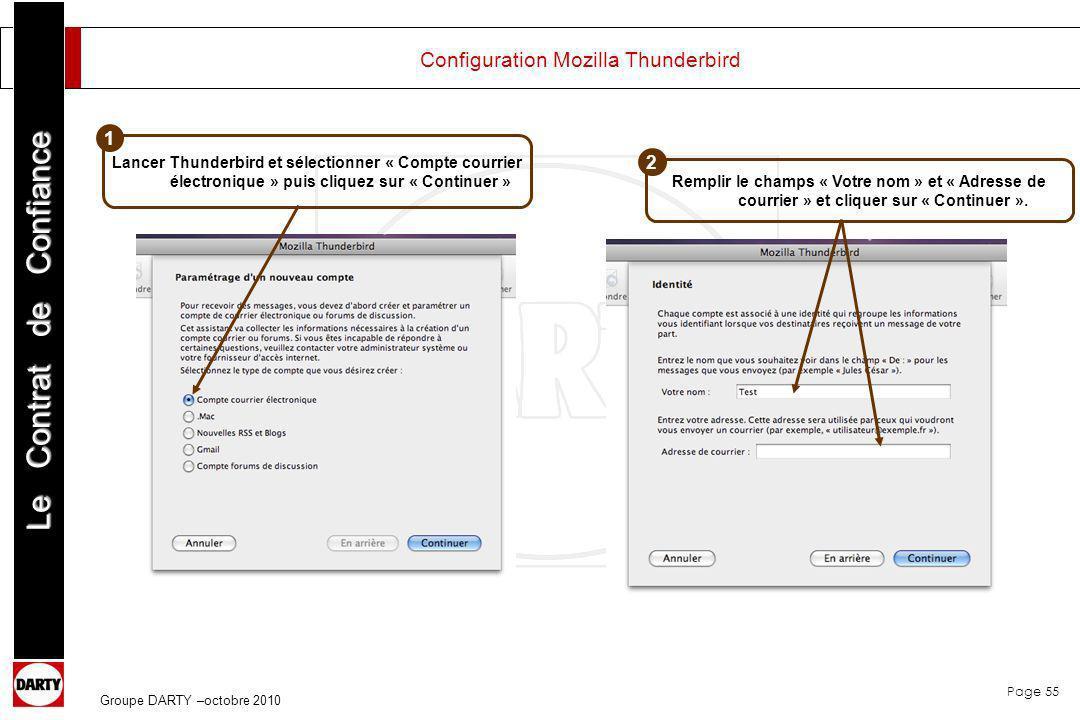 Page 55 Le Contrat de Confiance Groupe DARTY –octobre 2010 Configuration Mozilla Thunderbird Lancer Thunderbird et sélectionner « Compte courrier élec