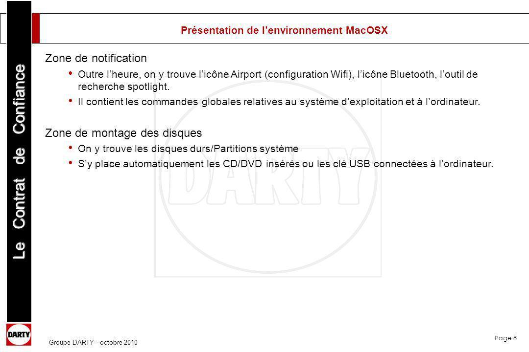 Page 8 Le Contrat de Confiance Groupe DARTY –octobre 2010 Présentation de lenvironnement MacOSX Zone de notification Outre lheure, on y trouve licône