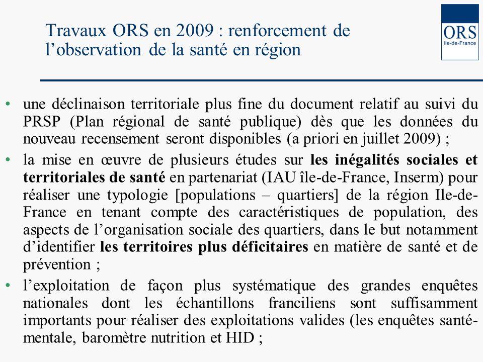 Travaux ORS en 2009 : renforcement de lobservation de la santé en région une déclinaison territoriale plus fine du document relatif au suivi du PRSP (