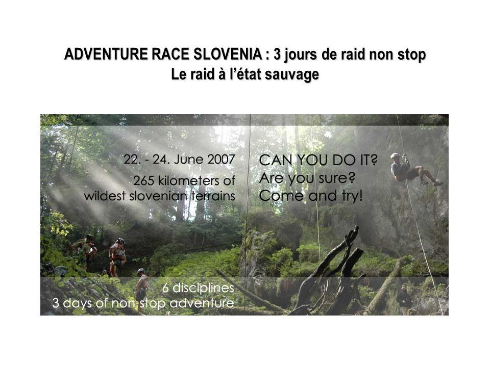 ADVENTURE RACE SLOVENIA : 3 jours de raid non stop Le raid à létat sauvage