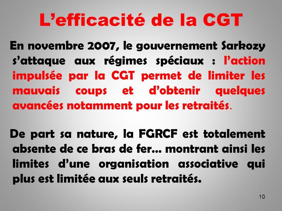 Lefficacité de la CGT En novembre 2007, le gouvernement Sarkozy sattaque aux régimes spéciaux : laction impulsée par la CGT permet de limiter les mauv