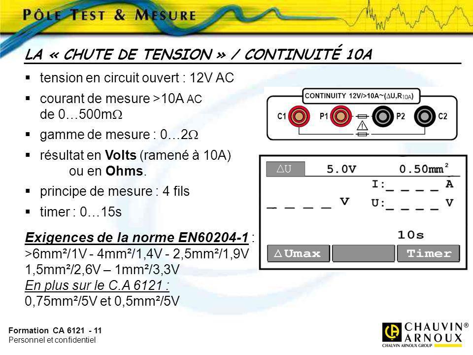 Formation CA 6121 - 11 Personnel et confidentiel tension en circuit ouvert : 12V AC courant de mesure >10A AC de 0…500m gamme de mesure : 0…2 résultat