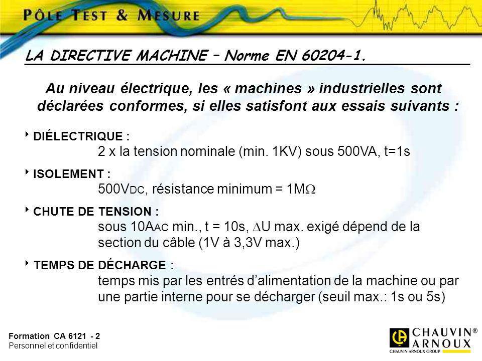 Formation CA 6121 - 2 Personnel et confidentiel Au niveau électrique, les « machines » industrielles sont déclarées conformes, si elles satisfont aux
