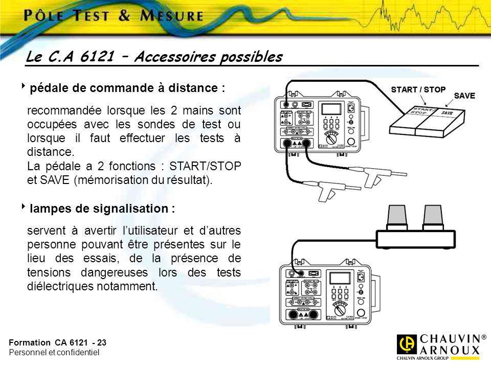 Formation CA 6121 - 23 Personnel et confidentiel pédale de commande à distance : recommandée lorsque les 2 mains sont occupées avec les sondes de test