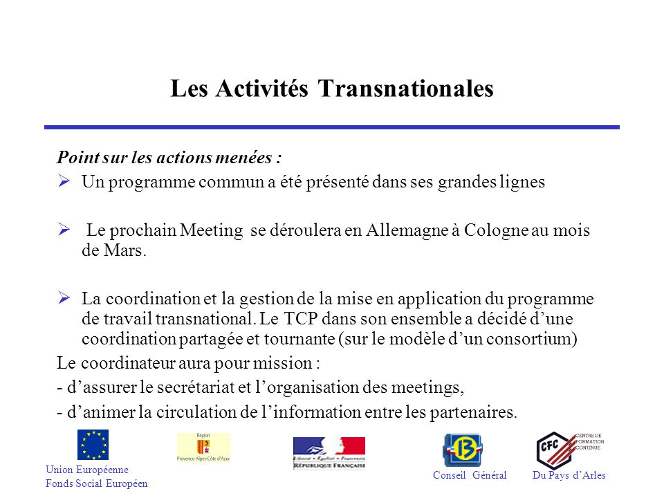 Union Européenne Fonds Social Européen Conseil GénéralDu Pays dArles Les Activités Transnationales Point sur les actions menées : Un programme commun