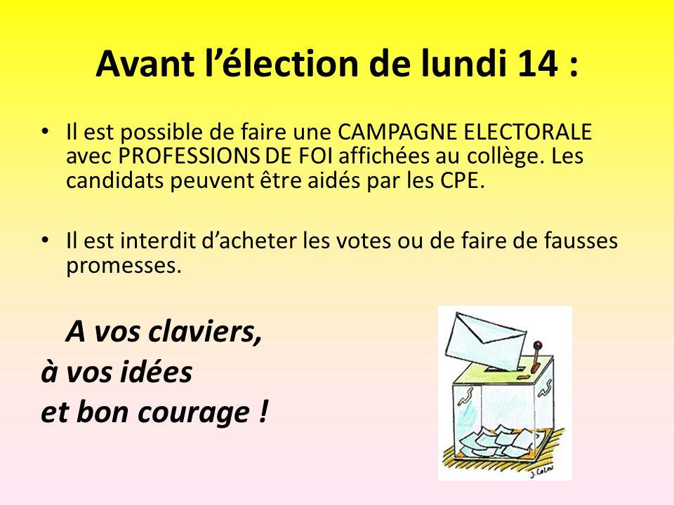 Avant lélection de lundi 14 : Il est possible de faire une CAMPAGNE ELECTORALE avec PROFESSIONS DE FOI affichées au collège. Les candidats peuvent êtr