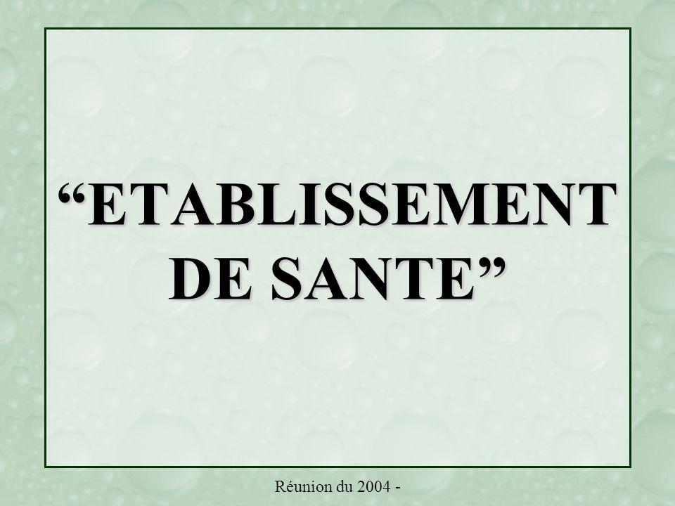 Réunion du 2004 - ETABLISSEMENT DE SANTE