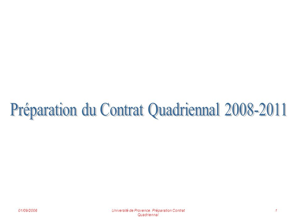 01/09/2006Université de Provence. Préparation Contrat Quadriennal 1