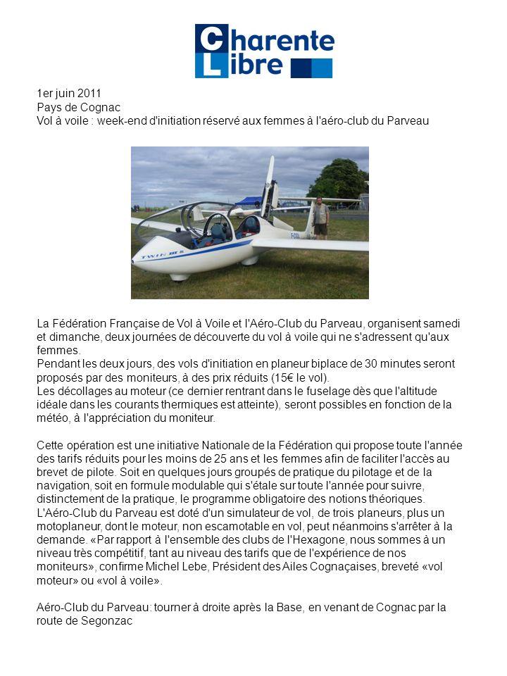 1er juin 2011 Pays de Cognac Vol à voile : week-end d'initiation réservé aux femmes à l'aéro-club du Parveau La Fédération Française de Vol à Voile et