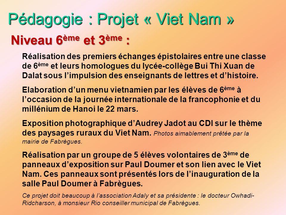 Pédagogie : Projet « Viet Nam » Réalisation des premiers échanges épistolaires entre une classe de 6 ème et leurs homologues du lycée-collège Bui Thi