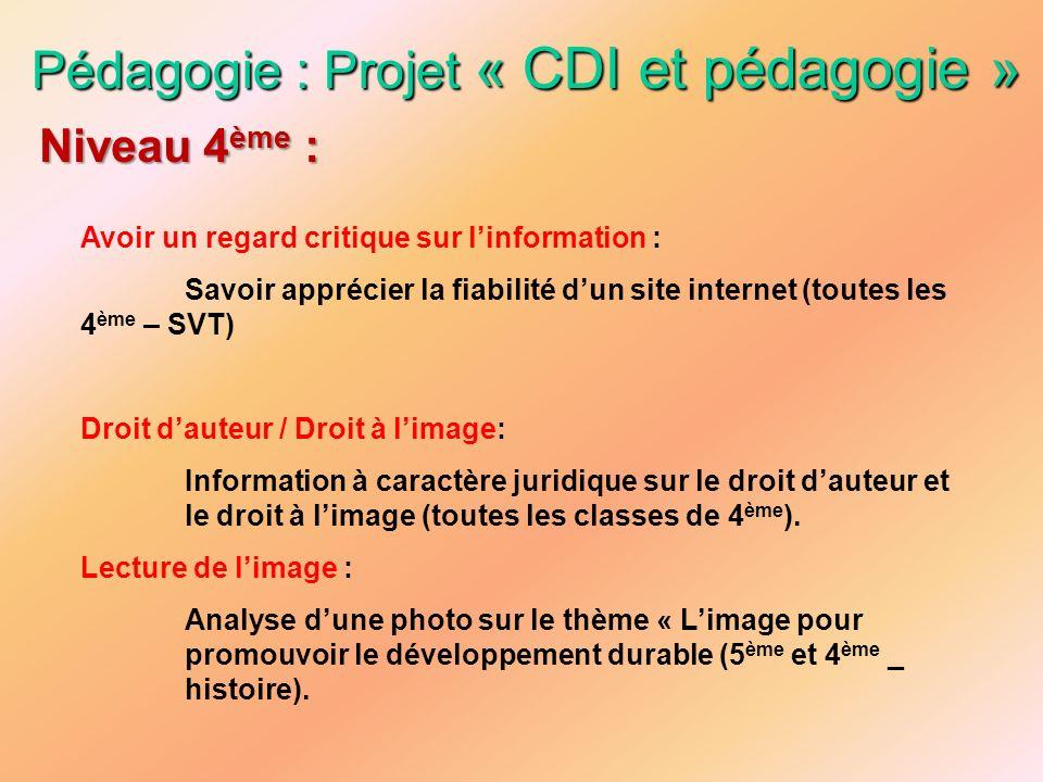 Pédagogie : Projet « CDI et pédagogie » Avoir un regard critique sur linformation : Savoir apprécier la fiabilité dun site internet (toutes les 4 ème