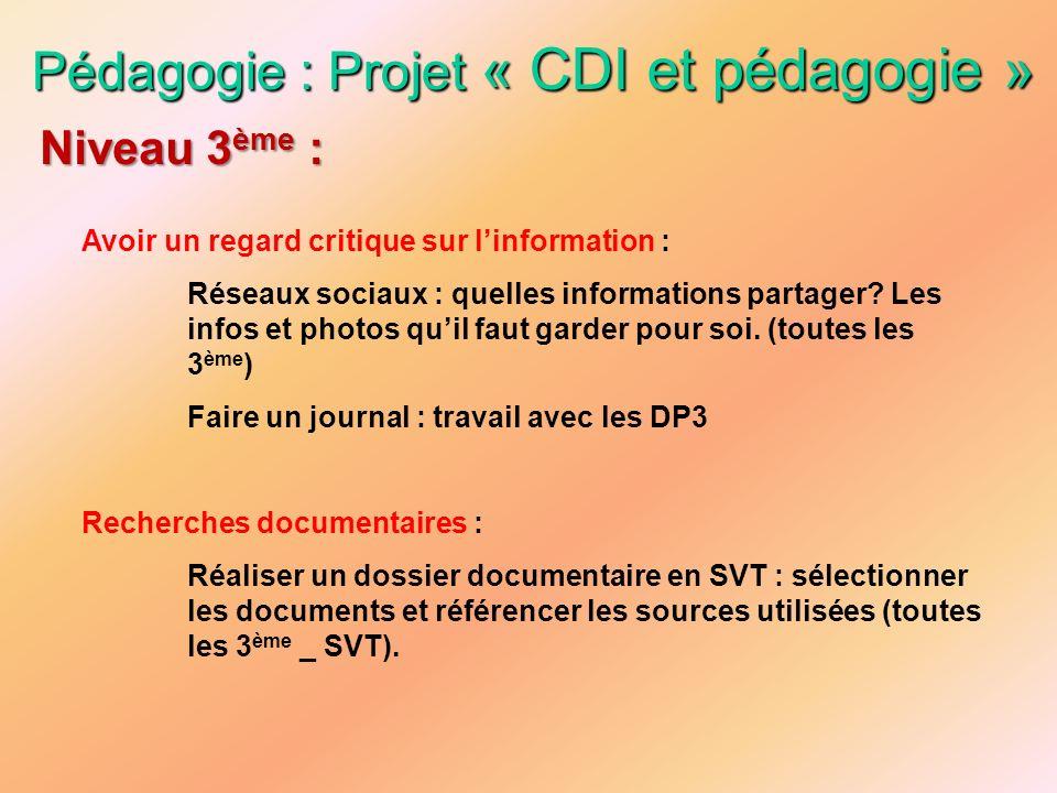 Pédagogie : Projet « CDI et pédagogie » Avoir un regard critique sur linformation : Réseaux sociaux : quelles informations partager? Les infos et phot