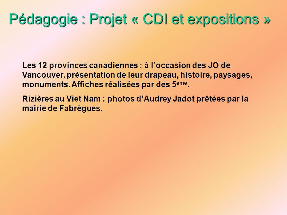 Pédagogie : Projet « CDI et expositions » Les 12 provinces canadiennes : à loccasion des JO de Vancouver, présentation de leur drapeau, histoire, pays