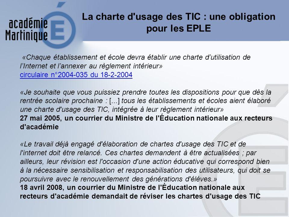 La charte d'usage des TIC : une obligation pour les EPLE «Chaque établissement et école devra établir une charte dutilisation de lInternet et lannexer